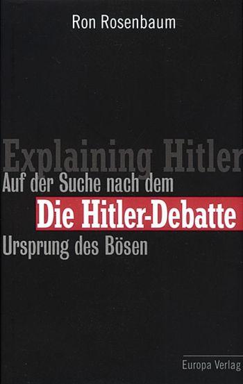 Die Hitler- Debatte.
