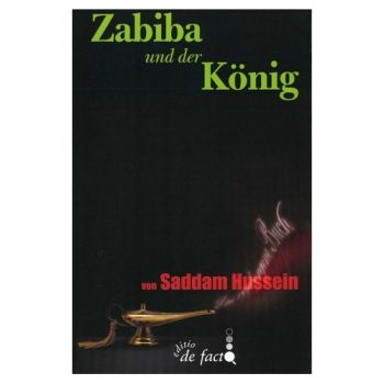Zabiba und der König. Das verborgene Buch von Saddam Hussein