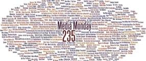 Media Monday 235
